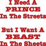 A Prince In The Streets But A Beast In The Sheets