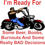Ready For Beer, Boobs, Burnouts & Bad Decisions