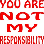 You Are Not My Responsibility