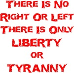 There Is No Right Or Left There Is Only Liberty Or