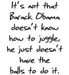 Barack Obama Doesn't Have The Balls