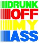 Drunk Off My Ass