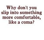 Slip Into A Coma