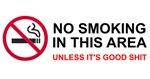 No Smoking Unless Good Shit