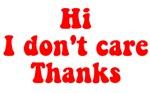Hi I Don't Care Thanks
