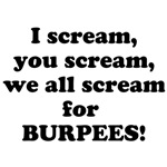 We all scream for BURPEES!