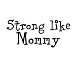 Strong like Mommy (black text)
