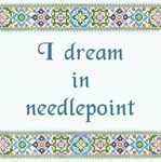 I Dream in Needlepoint