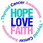 Thyroid Cancer Hope Love Faith Shirts & Gifts