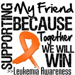 Supporting My Friend Leukemia Shirts and Gifts