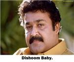 DISHOOM BABY MOHANLAL