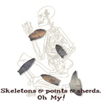 Skeletons, Points, & Sherds, Oh My!