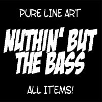 NUTHIN' BUT THE BASS