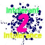 Intolerant 2 Intolerance