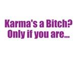 Karma's a bitch?
