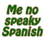 No Speaky Spanish Shirts