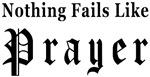 Nothing Fails Like Prayer