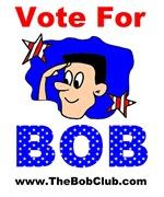 VOTE FOR BOB!