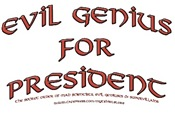 Evil Genius for President T-shirts & Gifts