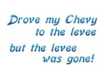 Chevy to the Levee