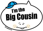 I'm the Big Cousin Boy Quote Bubbles