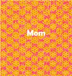 Mother / Mom / Mum / Madre / Mere