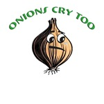 Onions Cry Too!