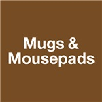 MUGS & MOUSEPADS