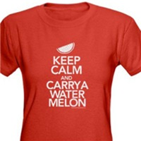 Keep Calm Carry a Watermelon