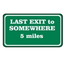 lAST EXIT TO SOMEWHERE