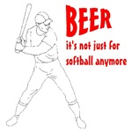 BEER it's not just for softball anymore