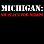 MICHIGAN no place for wimps