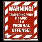 WARNING Tampering with my guns...