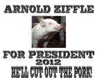 Arnold Ziffle for president 2012 He'll cut out the