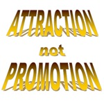 Attraction not Promotion