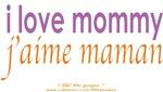 Bi-Lingual 101: I Love Mommy, J'aime Maman
