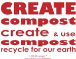 CREATE & USE COMPOST- reduce waste, recycle!