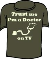 Trust me I'm a doctor on tv Crazy Hilarious Tshirt