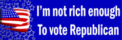 I'm Not Rich Enough to Vote Republican