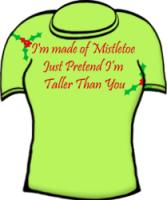 I'm Made of Mistletoe Pretend I'm Taller