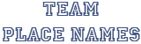 Team Place Name