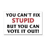 You Can't Fix Stupid, But You Can Vote It Out!