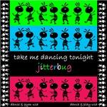 Take Me Dancing Jitterbug