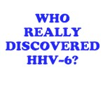 Who really discovered HHV-6?
