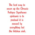 The best way to cover up Chronic Fatigue Sndrome i
