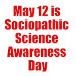 May 12 is Sociopathic Science Awareness Day
