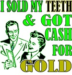 I Sold My Teeth & Got Cash For Gold
