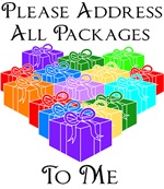 Please Address All Packages To Me
