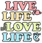 Live Life Love Life