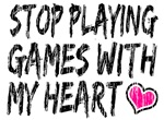 Stop Playing Games...